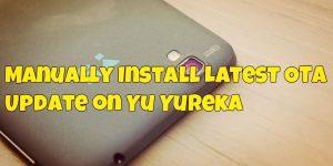 Manually Install Latest OTA Update on Yu Yureka