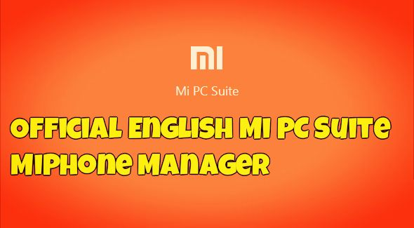 Official English Mi PC Suite - MiPhone Manager