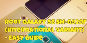 Root Galaxy S6 SM-G920F (International variant) - Easy Guide