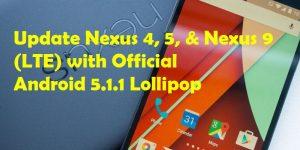 Update Nexus 4, 5, & Nexus 9 (LTE) with Official Android 5.1.1 Lollipop