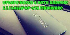 Update Nexus 6 with Android 5.1.1 Lollipop OTA firmware
