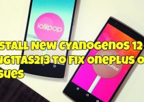 Install New CyanogenOS 12 YNG1TAS2I3 to Fix Oneplus One Issues