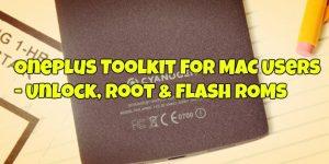 OnePlus Toolkit For MAC Users - Unlock, Root & Flash ROMs