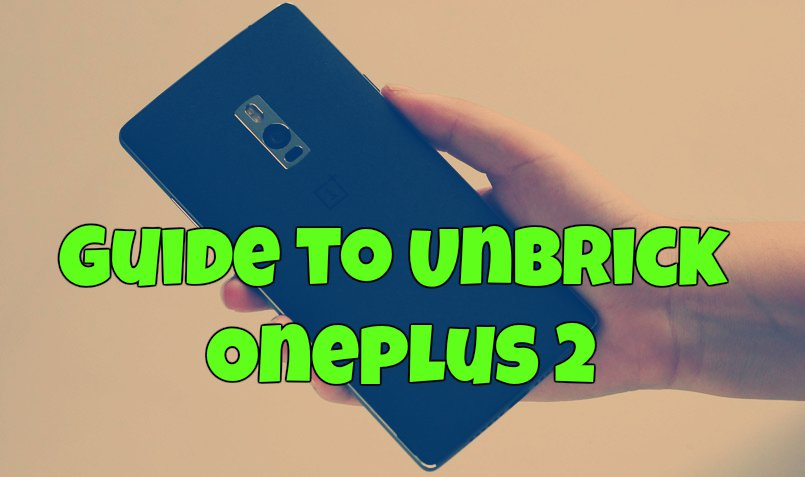 Guide to Unbrick Oneplus 2 Hard Bricked Android Phone