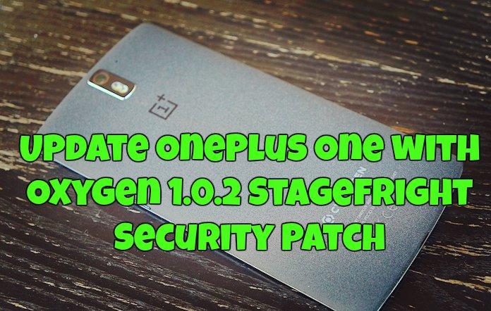 Update OnePlus One with Oxygen 1.0.2 Stagefright Security Patch