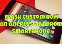 How to Flash Custom ROM On OnePlus 2 Android Smartphone
