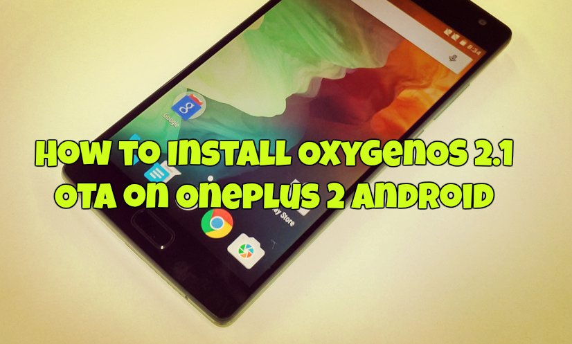 How to Install OxygenOS 2.1 OTA on Oneplus 2 Android