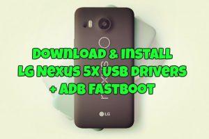 Download & Install LG Nexus 5X USB drivers ADB Fastboot