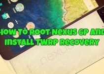 How To Root Nexus 6P and Install TWRP Recovery