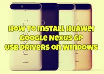 How to Install Huawei Google Nexus 6P USB Drivers on Windows