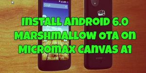 Install Android 6.0 Marshmallow OTA on Micromax Canvas A1