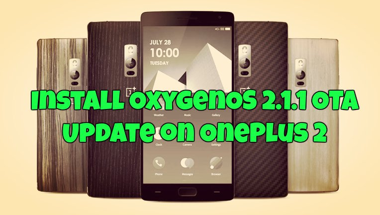 Install OxygenOS 2.1.1 OTA Update on OnePlus 2