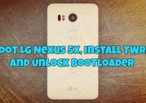 Root LG Nexus 5X, Install TWRP and Unlock Bootloader