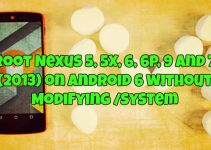 Root Nexus 5, 5X, 6, 6P, 9 and 7 2013 on Android 6 without Modifying system