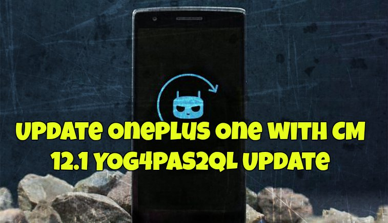 Update Oneplus One with CM 12.1 YOG4PAS2QL Update