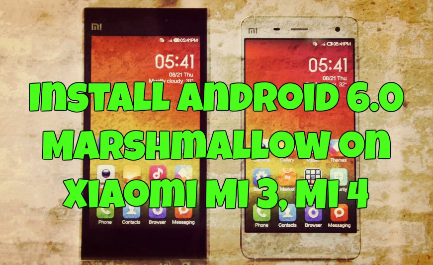 Install Android 6.0 Marshmallow on Xiaomi Mi 3, Mi 4