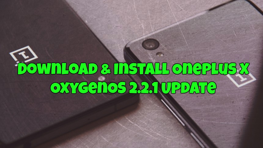 Download & Install OnePlus X OxygenOS 2.2.1 Update
