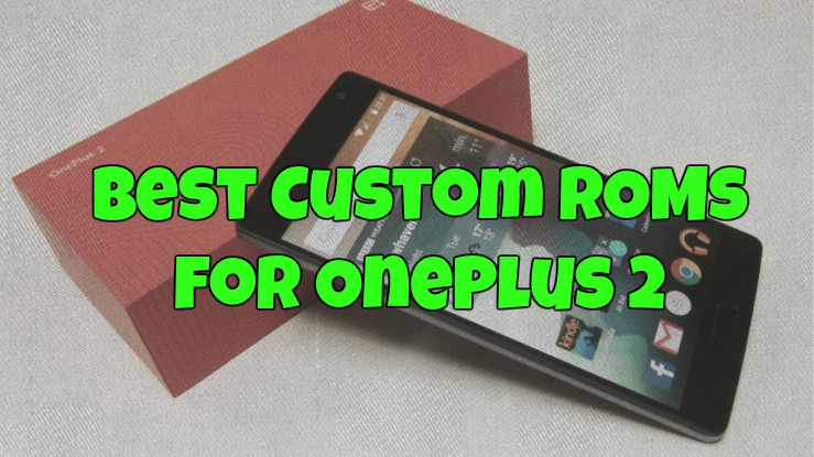 Best Custom ROMs for OnePlus 2