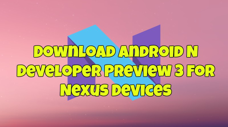 Android N Developer Preview 3