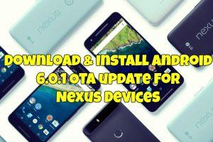 Install Nexus Android 6.0.1 OTA on Nexus Devices