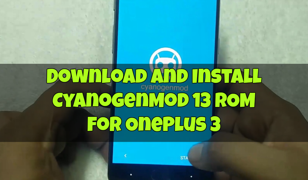 Download and Install CyanogenMod 13 ROM for OnePlus 3