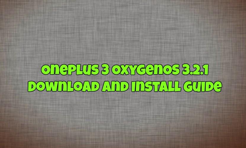 Oneplus 3 OxygenOS 3.2.1