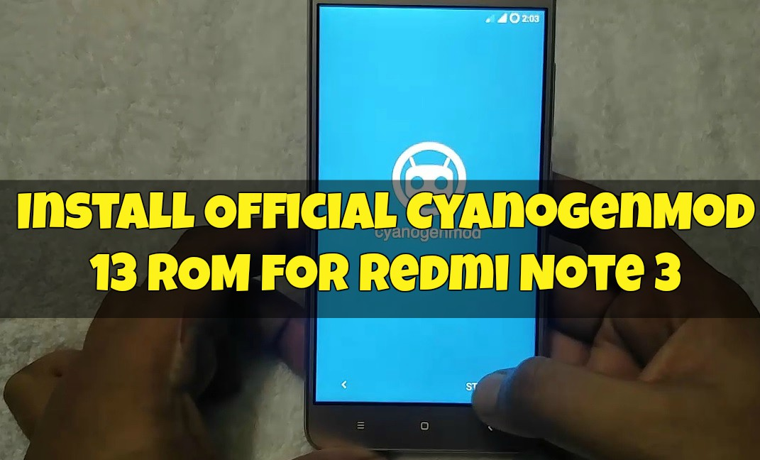 Install Official CyanogenMod 13 ROM for Redmi Note 3