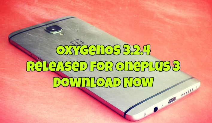 OxygenOS 3.2.4 Released for OnePlus 3 - Download Now