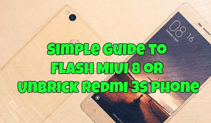 Flash-MIUI-8-Unbrick-Redmi-3S-Phone