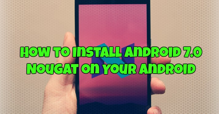 Install-Android-7-0-Nougat-Android