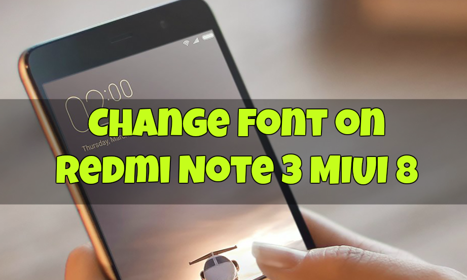 change-font-on-redmi-note-3-miui-8