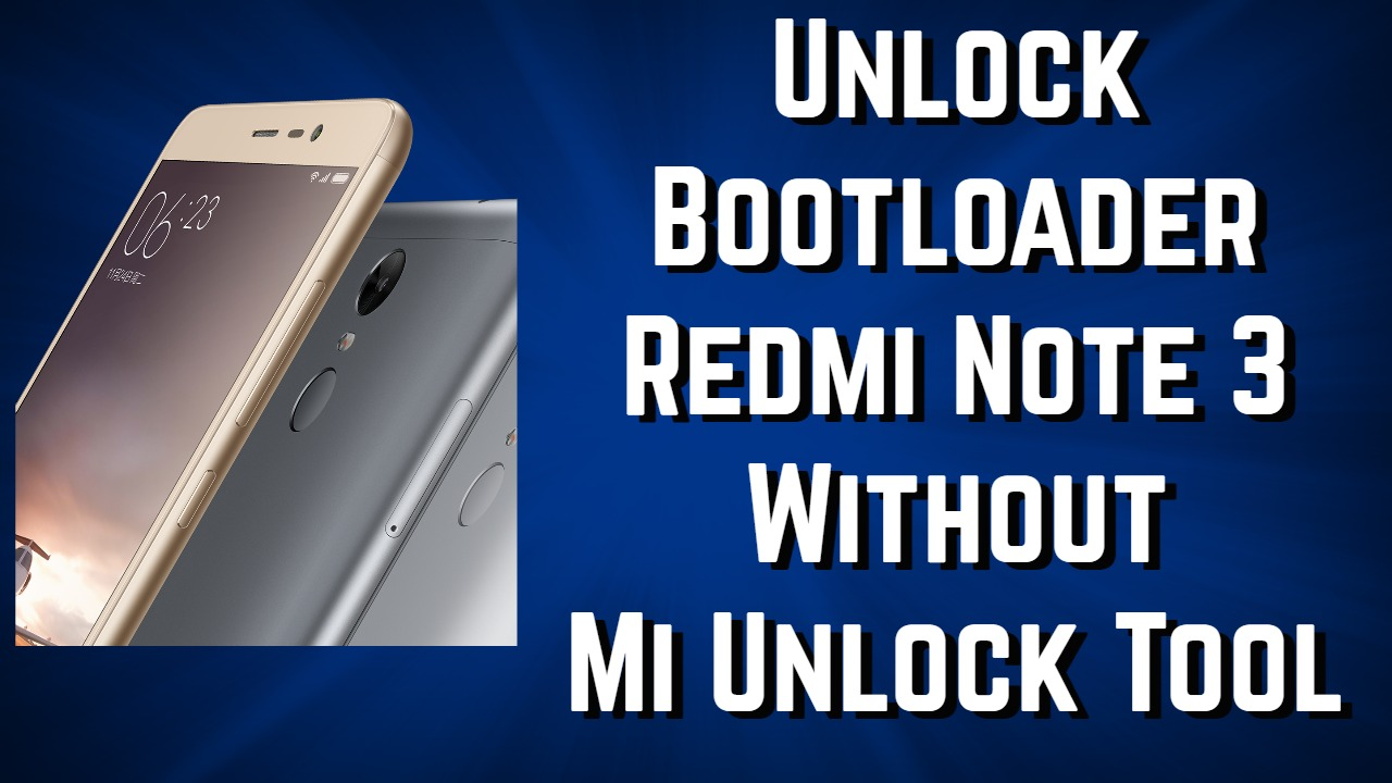 Unlock Bootloader of Redmi Note 3 Without Mi Unlock Tool