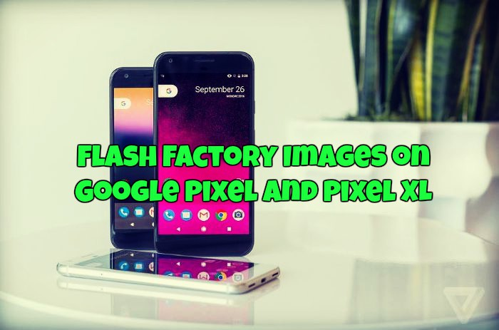 flash-factory-images-on-google-pixel-and-pixel-xl