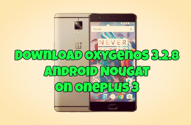 download-oxygenos-3-2-8-android-nougat-on-oneplus-3-beta-8