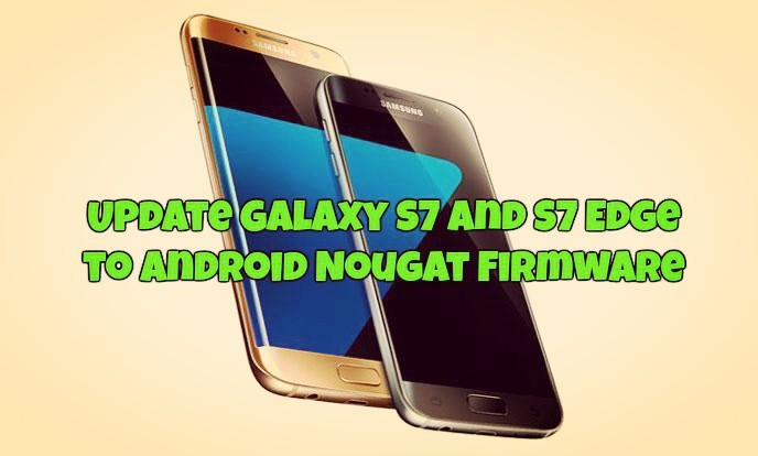 Install Official Nougat Firmware on Samsung Galaxy S7 & S7