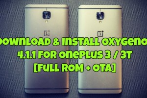 Download & Install OxygenOS 4.1.1 for OnePlus3 3T