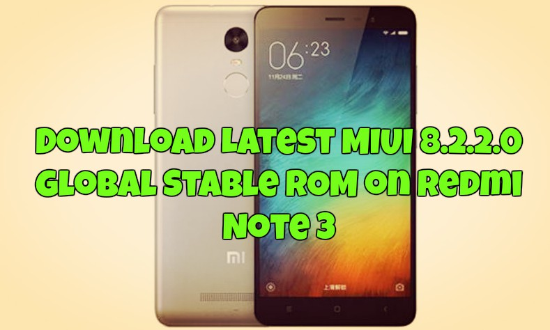 Download Latest MIUI 8.2.2.0 Global Stable ROM on Redmi Note 3