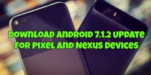 Download Android 7.1.2 Update for Pixel and Nexus Devices