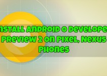 Download & Install Android O Developer Preview 2 On Pixel, Nexus Phones