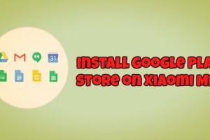 Install Google Play Store on Xiaomi Mi 6