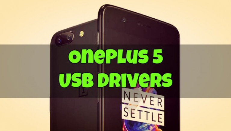 OnePlus 5 USB Drivers for WINDOWS & MAC [Download Official]