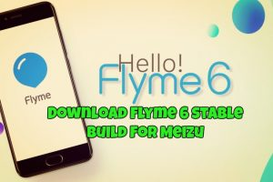 Download Flyme 6 stable build for Meizu