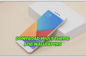 Download MIUI 9 Theme and Wallpapers