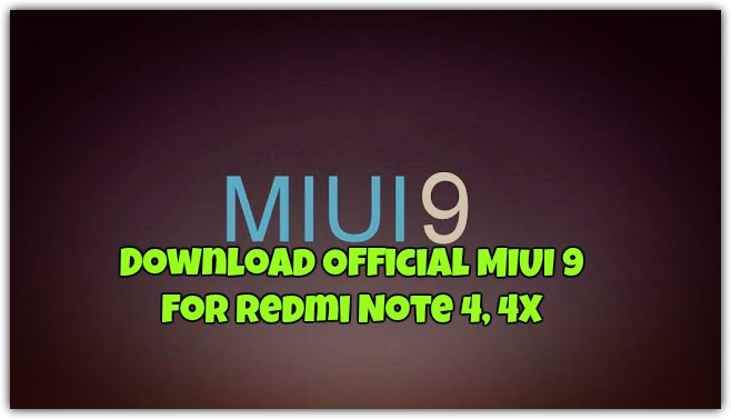 Download Official MIUI 9 for Redmi Note 4, 4X