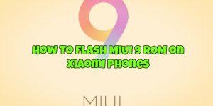 Flash MIUI 9 ROM