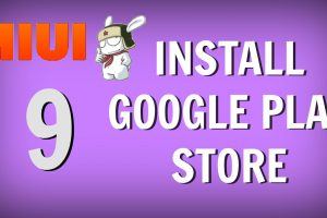 Install Google Play Store MIUI 9