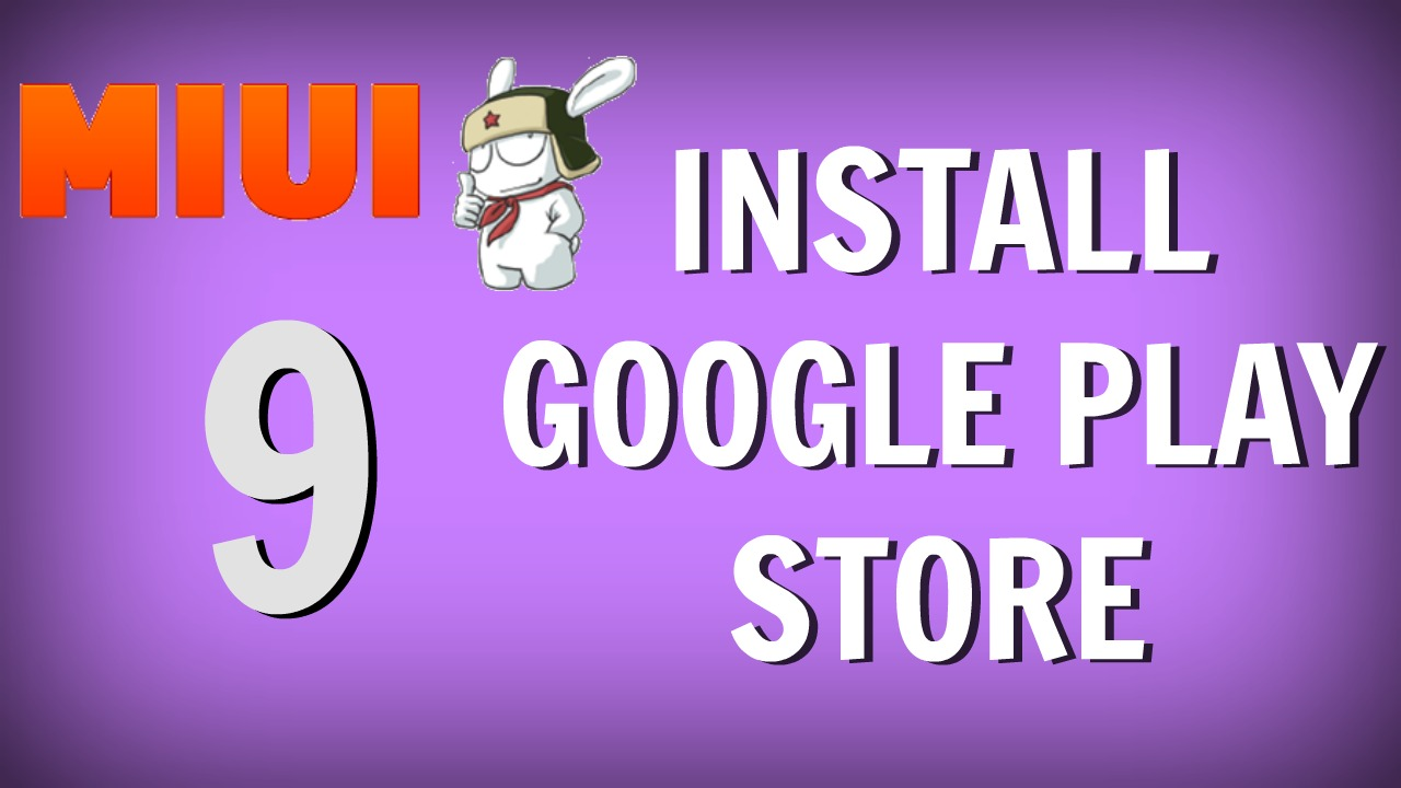 MIUI 9 - Install Google Play Store [EASY METHOD] - News