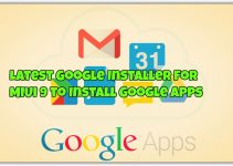 Latest Google Installer for MIUI 9 to Install Google Apps