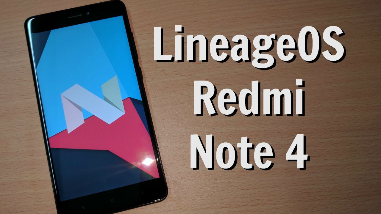 Download LineageOS 14 1 On Redmi Note 4 [Android 7 1 2 Nougat]
