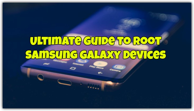 Ultimate Guide to Root Samsung Galaxy Devices [CF-Auto-Root]